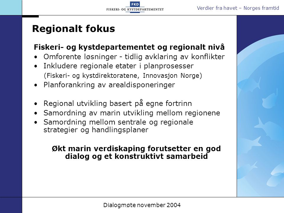 Regionalt fokus Fiskeri- og kystdepartementet og regionalt nivå