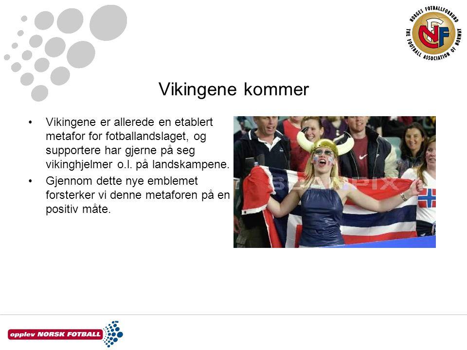 Vikingene kommer Vikingene er allerede en etablert metafor for fotballandslaget, og supportere har gjerne på seg vikinghjelmer o.l. på landskampene.