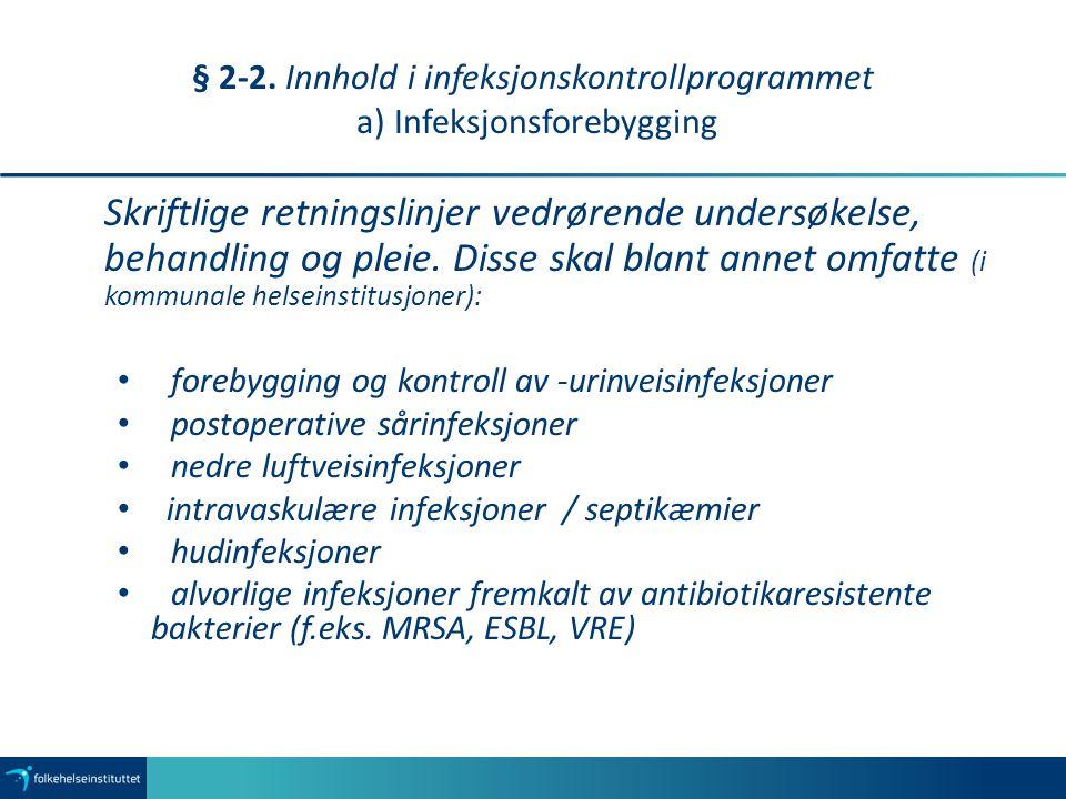 § 2-2. Innhold i infeksjonskontrollprogrammet a) Infeksjonsforebygging