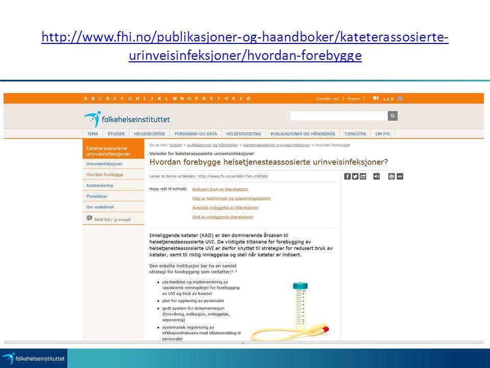 http://www.fhi.no/publikasjoner-og-haandboker/kateterassosierte-urinveisinfeksjoner/hvordan-forebygge
