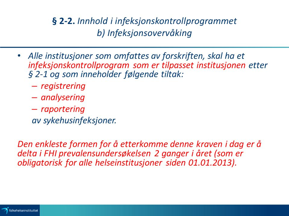 § 2-2. Innhold i infeksjonskontrollprogrammet b) Infeksjonsovervåking