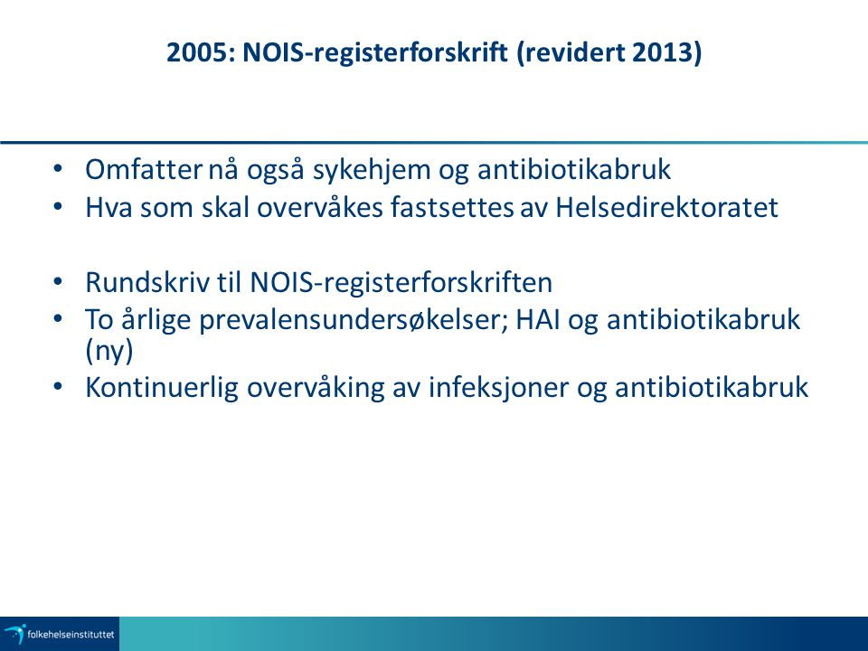 2005: NOIS-registerforskrift (revidert 2013)