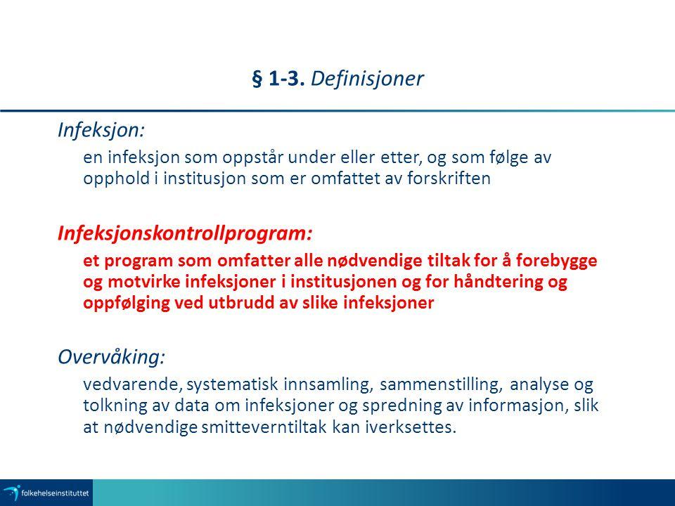 § 1-3. Definisjoner Infeksjon: Infeksjonskontrollprogram: Overvåking: