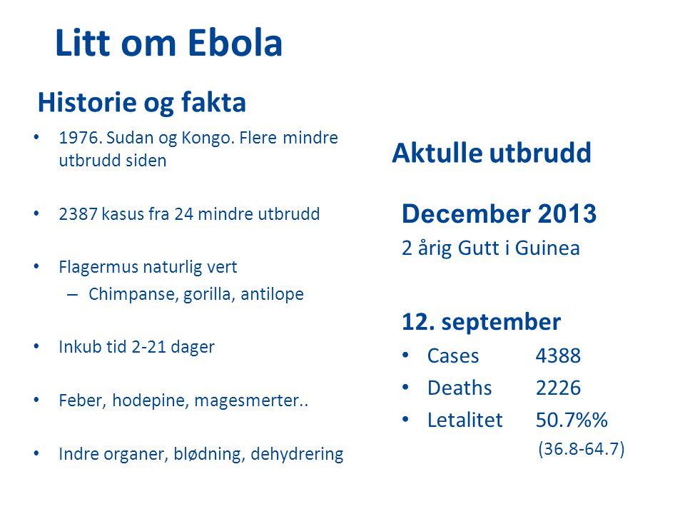 Litt om Ebola Historie og fakta Aktulle utbrudd December 2013