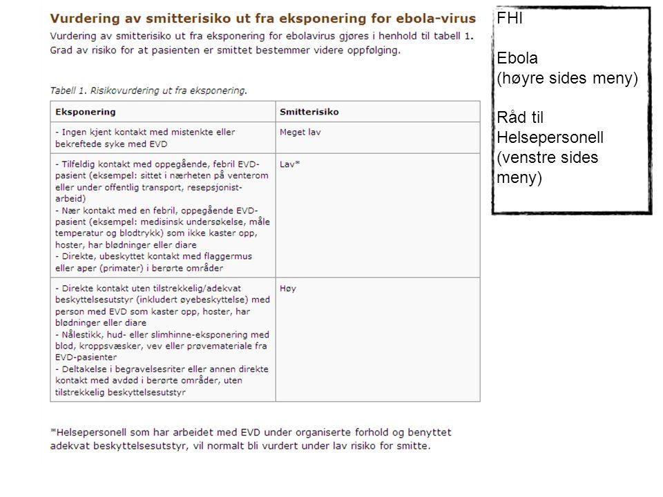 FHI Ebola (høyre sides meny) Råd til Helsepersonell (venstre sides meny)