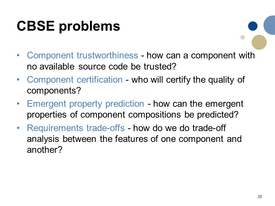 CBSE problems Component trustworthiness - how can a component with no available source code be trusted
