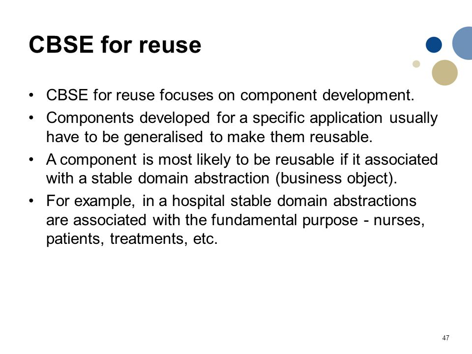 CBSE for reuse CBSE for reuse focuses on component development.