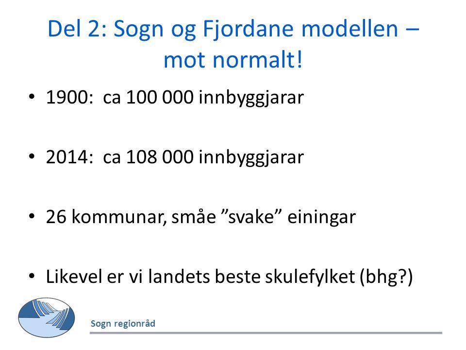 Del 2: Sogn og Fjordane modellen – mot normalt!
