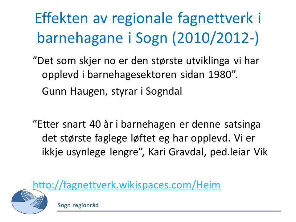 Effekten av regionale fagnettverk i barnehagane i Sogn (2010/2012-)