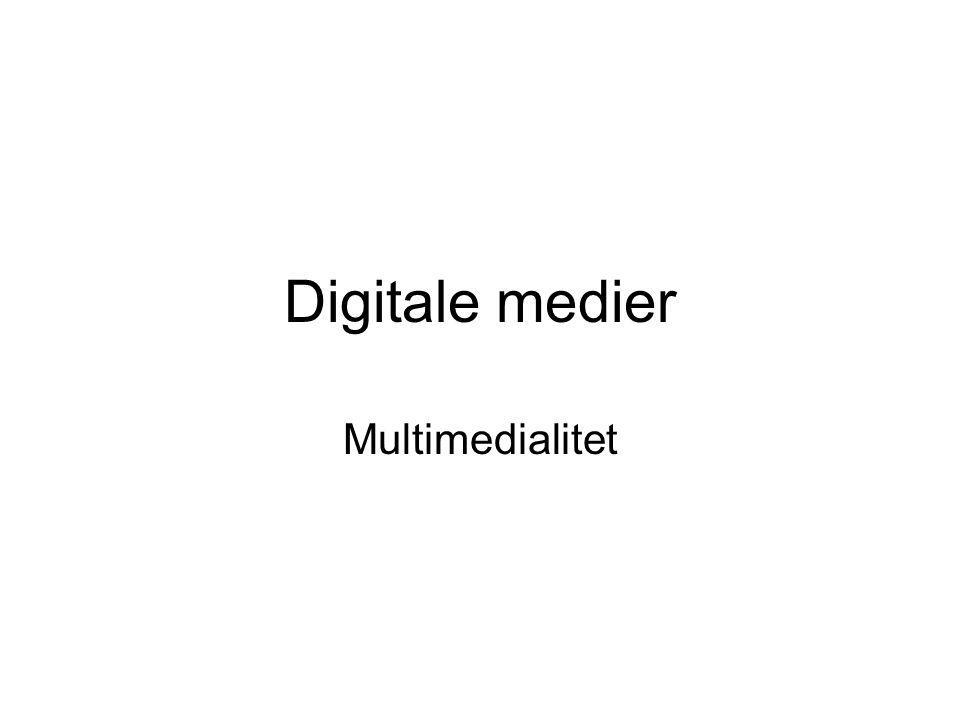 Digitale medier Multimedialitet