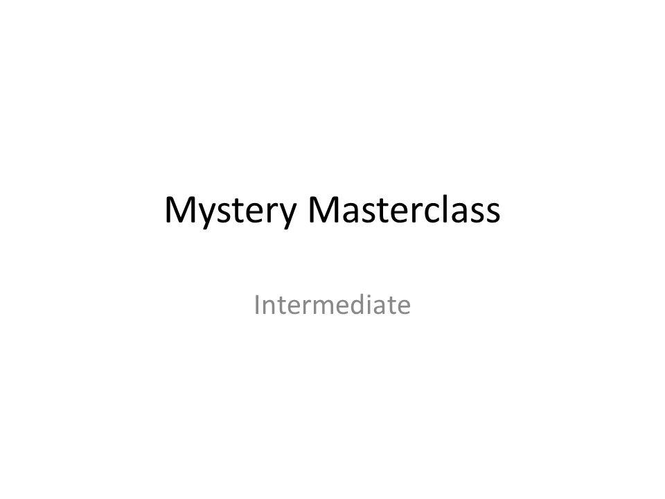 Mystery Masterclass Intermediate