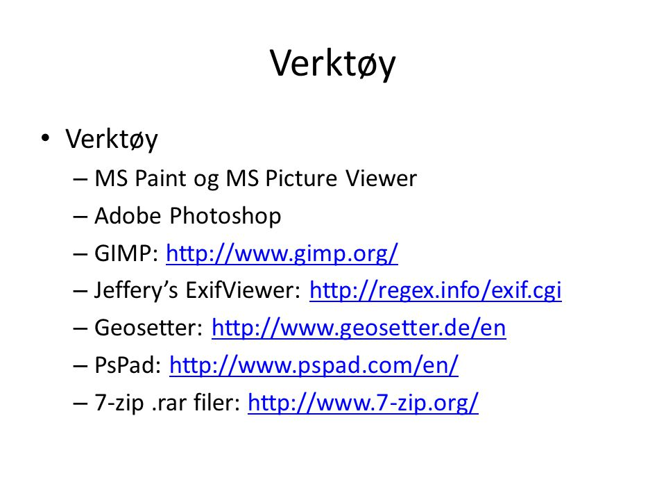Verktøy Verktøy MS Paint og MS Picture Viewer Adobe Photoshop