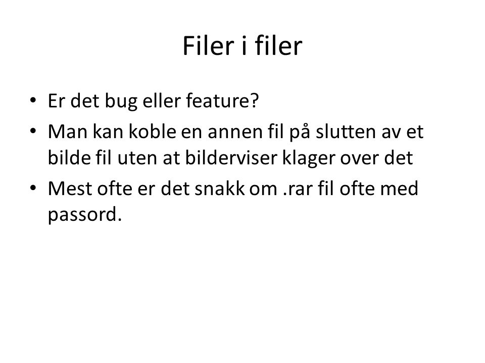Filer i filer Er det bug eller feature