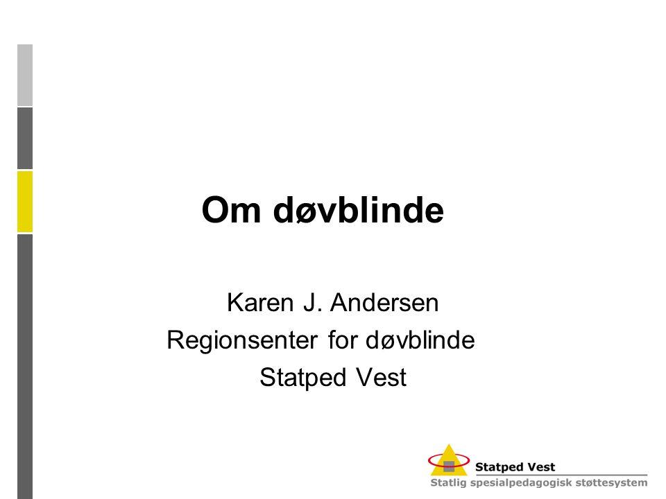 Karen J. Andersen Regionsenter for døvblinde Statped Vest