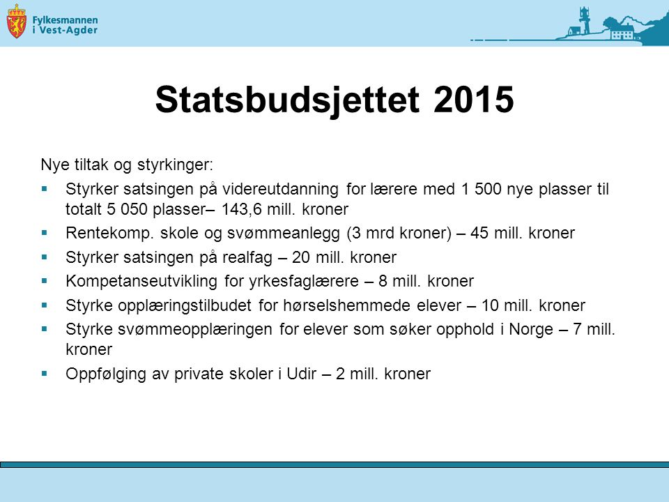 Statsbudsjettet 2015 Nye tiltak og styrkinger: