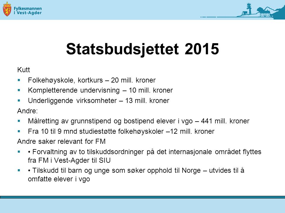 Statsbudsjettet 2015 Kutt Folkehøyskole, kortkurs – 20 mill. kroner