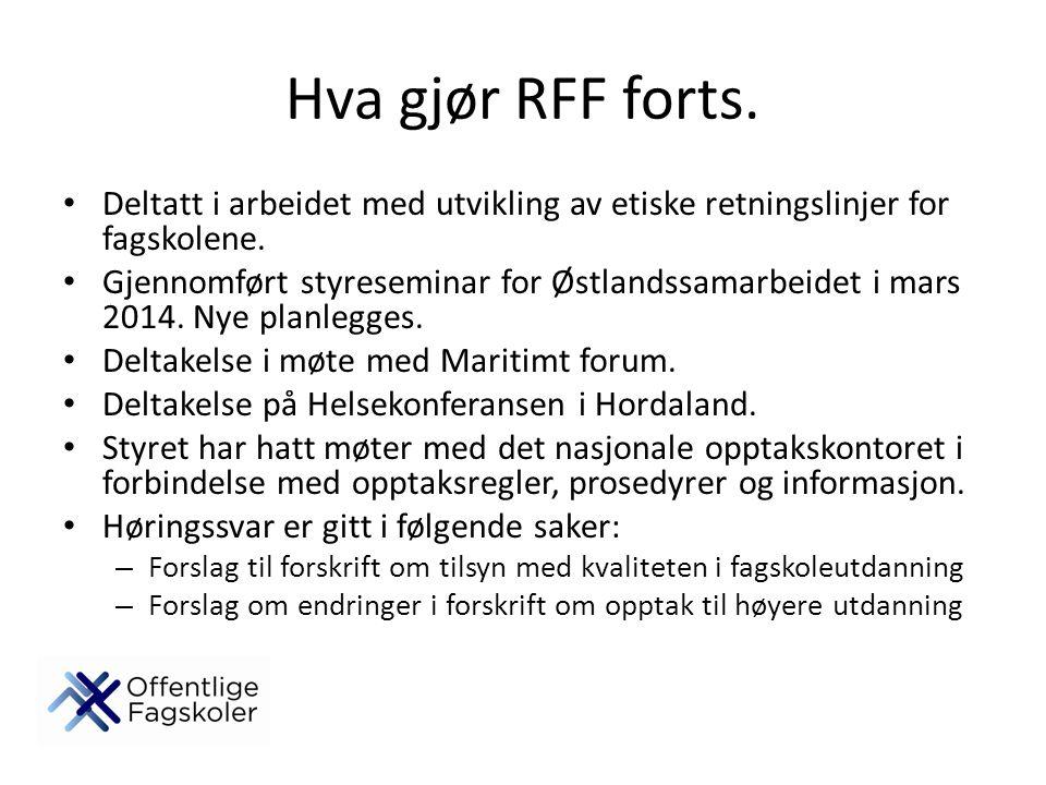 Hva gjør RFF forts. Deltatt i arbeidet med utvikling av etiske retningslinjer for fagskolene.