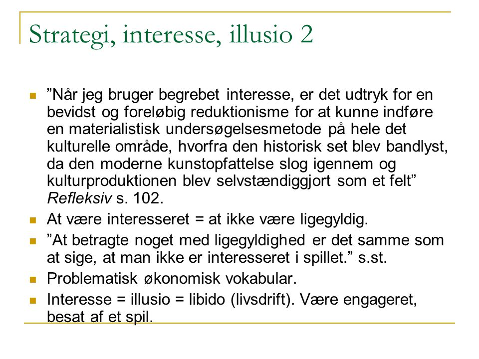 Strategi, interesse, illusio 2