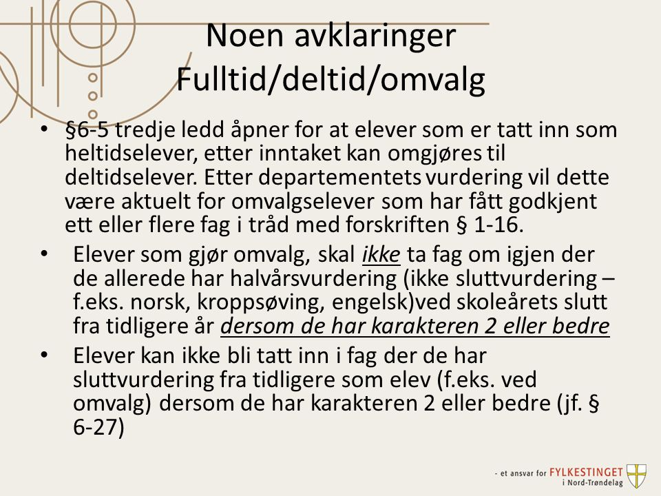 Noen avklaringer Fulltid/deltid/omvalg