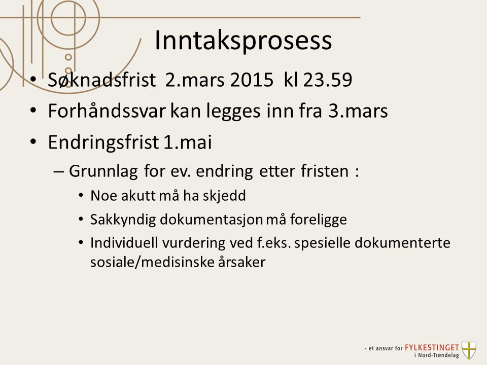 Inntaksprosess Søknadsfrist 2.mars 2015 kl 23.59