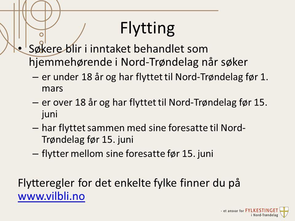 Flytting Søkere blir i inntaket behandlet som hjemmehørende i Nord-Trøndelag når søker. er under 18 år og har flyttet til Nord-Trøndelag før 1. mars.