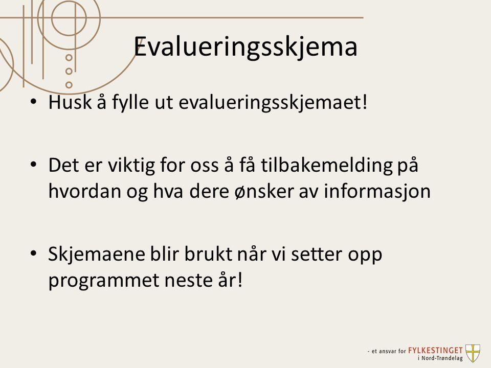 Evalueringsskjema Husk å fylle ut evalueringsskjemaet!