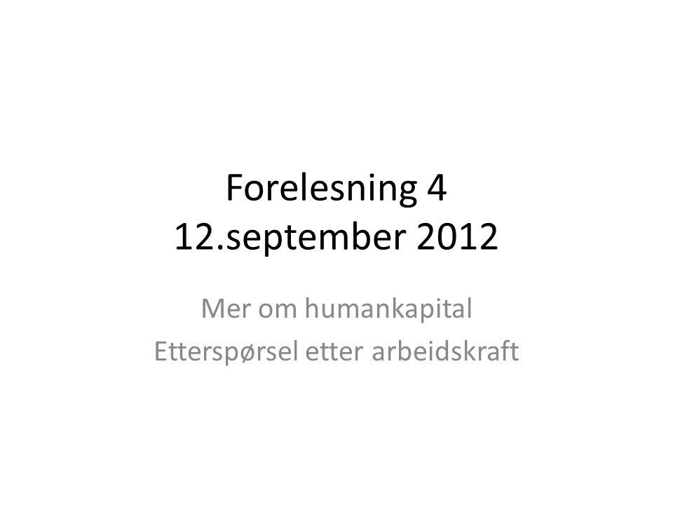 Forelesning 4 12.september 2012