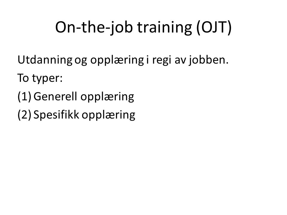 On-the-job training (OJT)