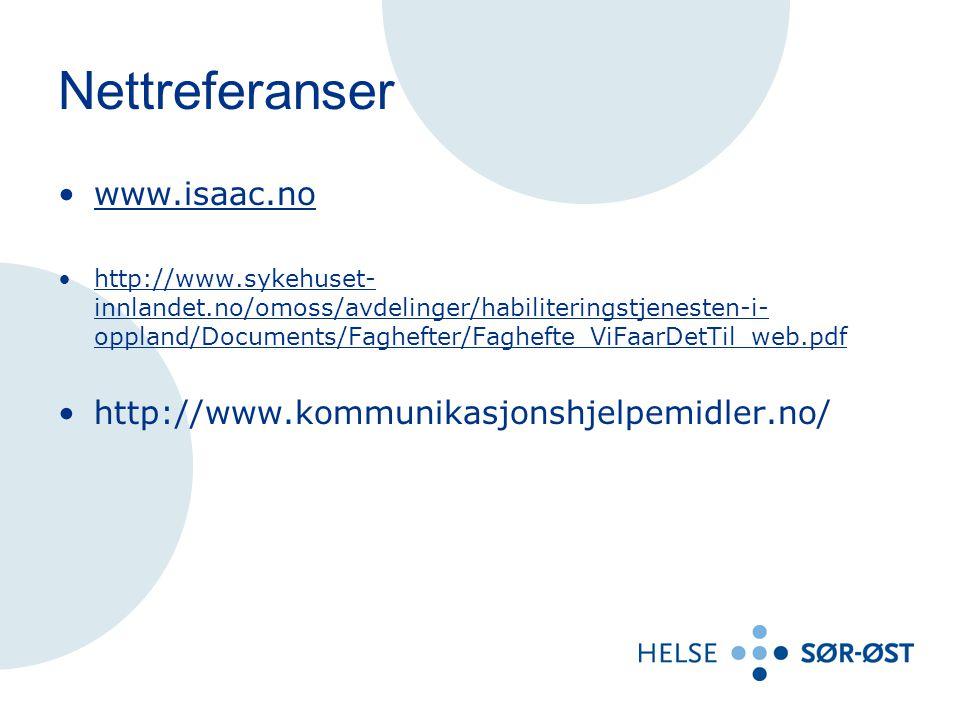 Nettreferanser www.isaac.no http://www.kommunikasjonshjelpemidler.no/