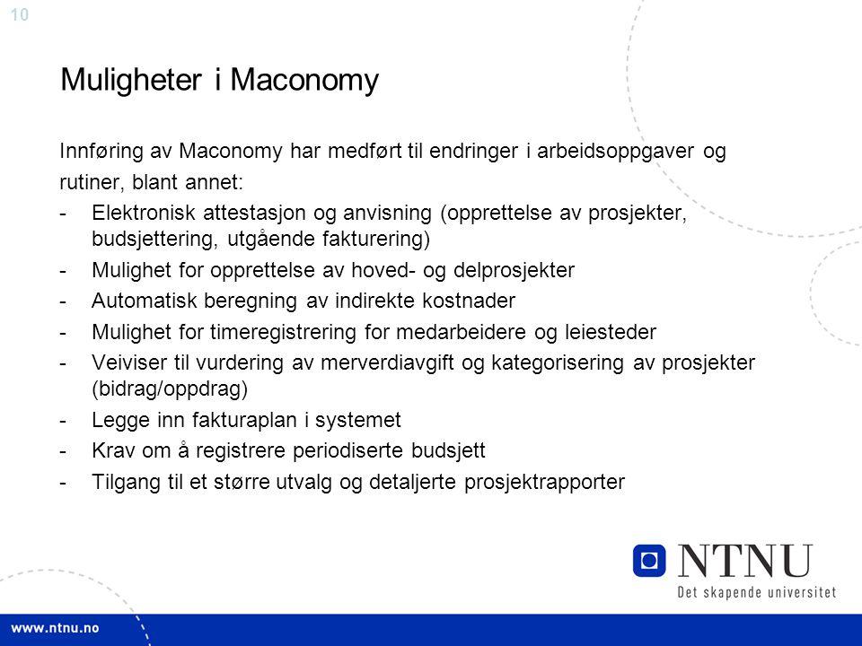 Muligheter i Maconomy Innføring av Maconomy har medført til endringer i arbeidsoppgaver og. rutiner, blant annet: