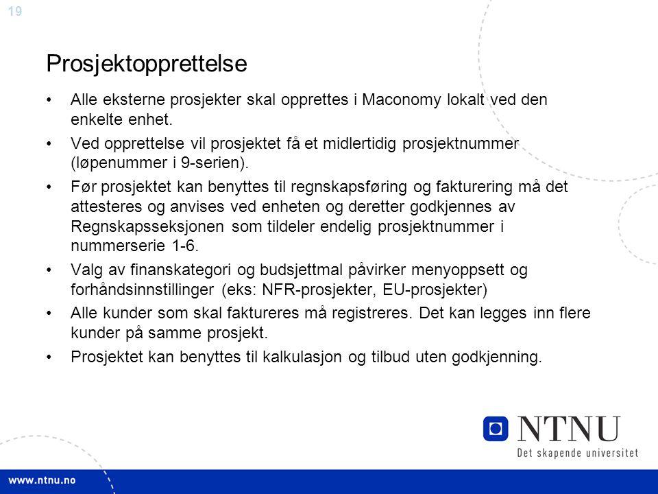Prosjektopprettelse Alle eksterne prosjekter skal opprettes i Maconomy lokalt ved den enkelte enhet.