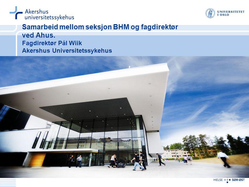 Samarbeid mellom seksjon BHM og fagdirektør ved Ahus