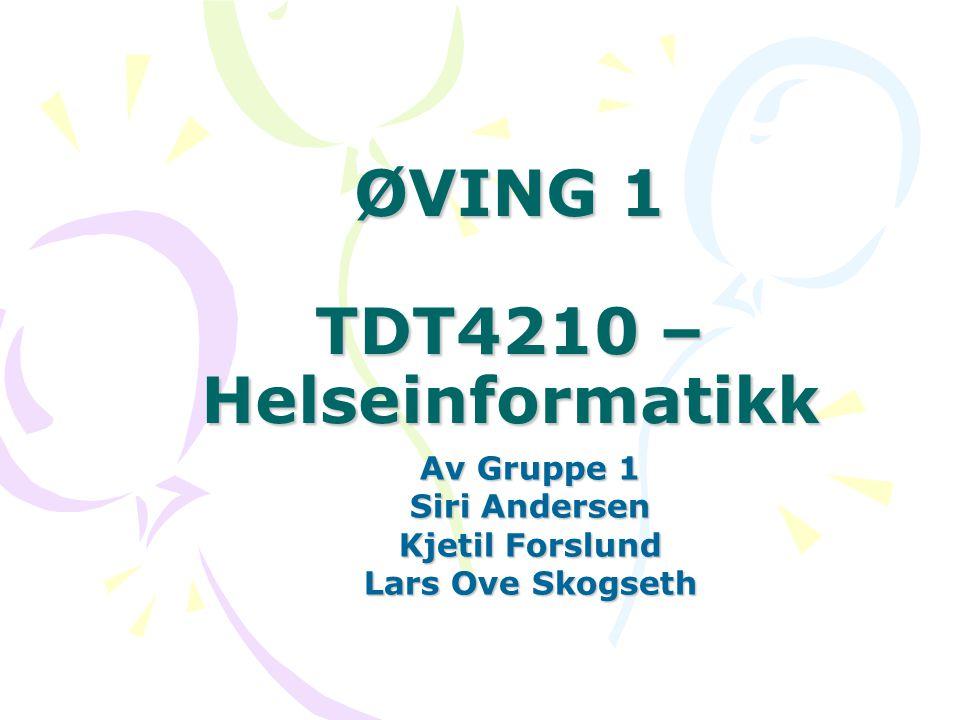 ØVING 1 TDT4210 – Helseinformatikk