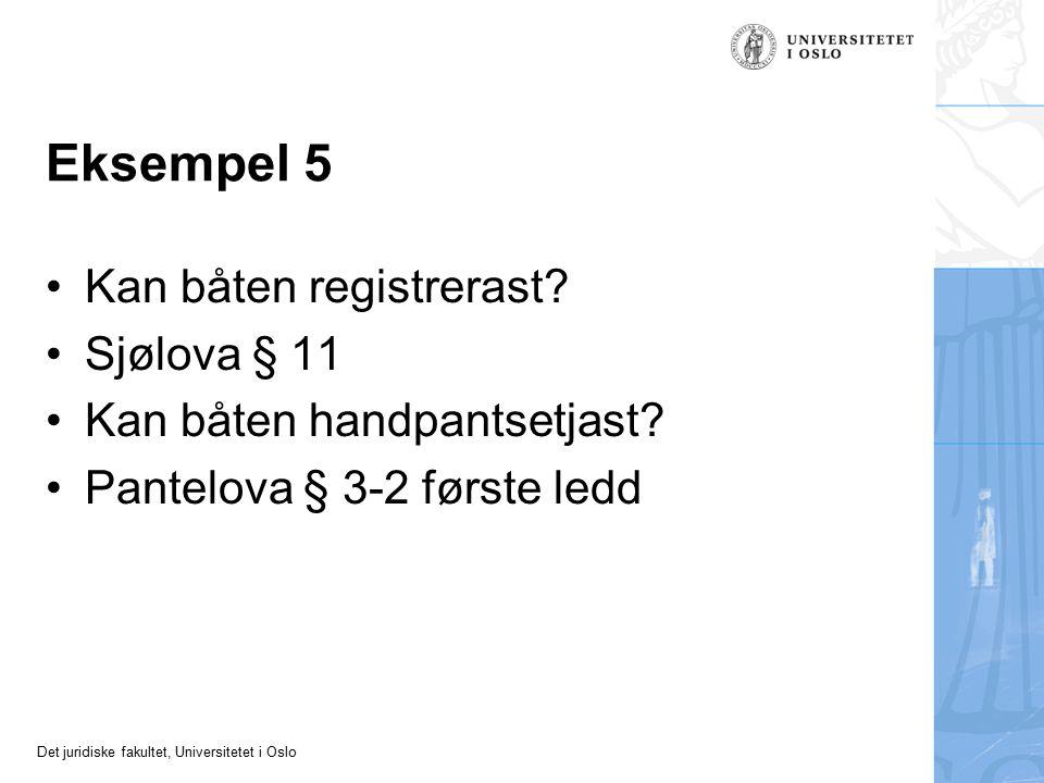 Eksempel 5 Kan båten registrerast Sjølova § 11