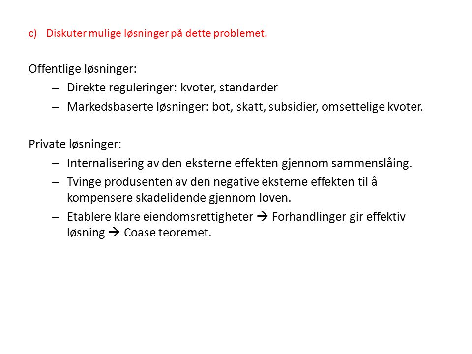 Offentlige løsninger: Direkte reguleringer: kvoter, standarder