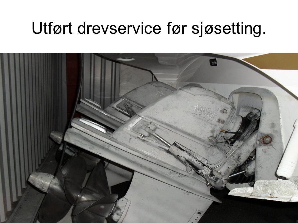 Utført drevservice før sjøsetting.