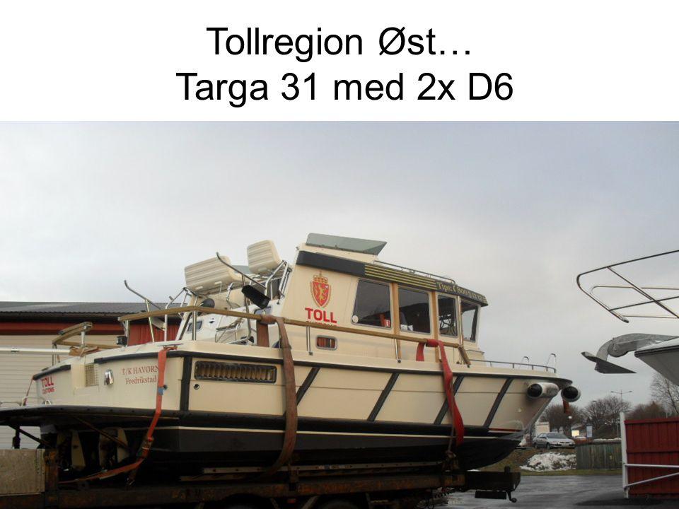 Tollregion Øst… Targa 31 med 2x D6