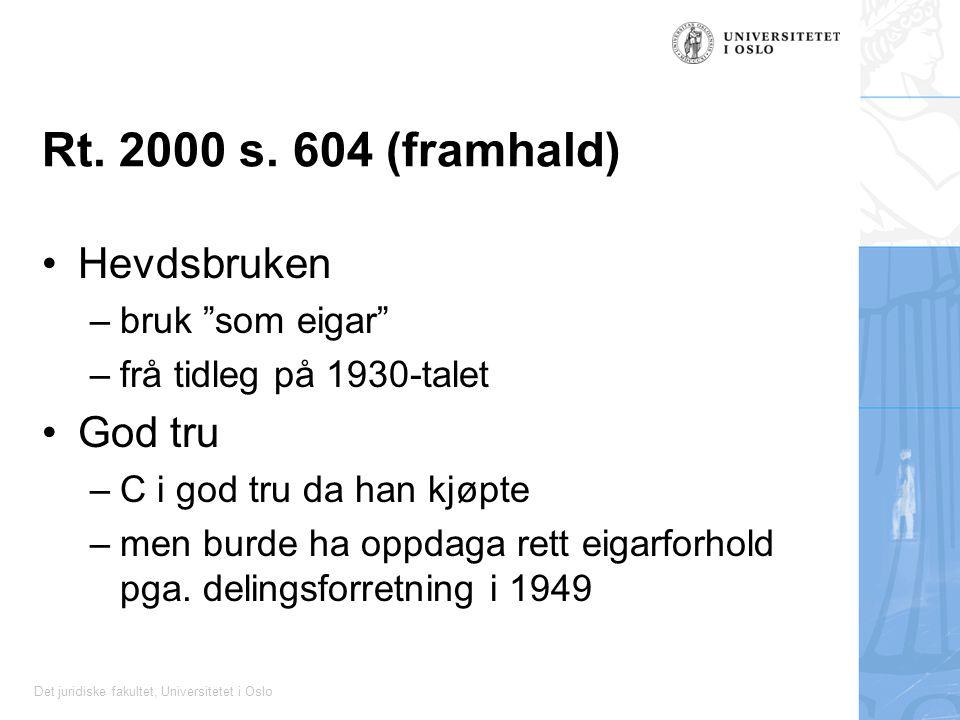 Rt. 2000 s. 604 (framhald) Hevdsbruken God tru bruk som eigar