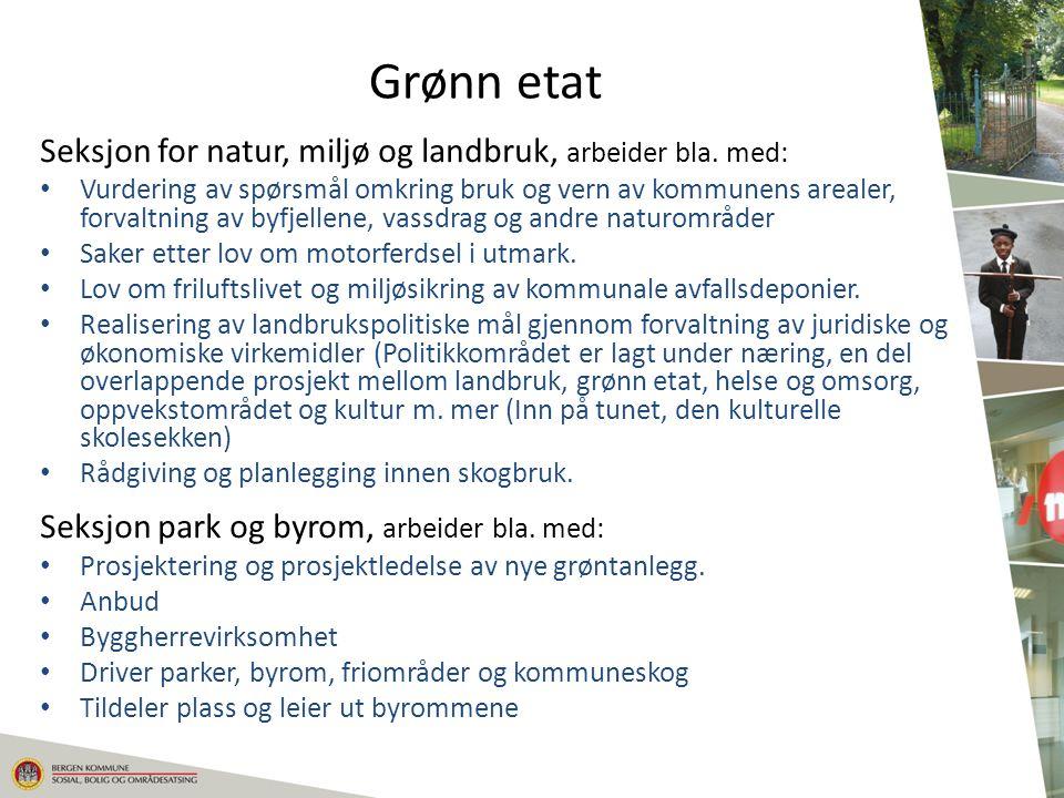 Grønn etat Seksjon for natur, miljø og landbruk, arbeider bla. med: