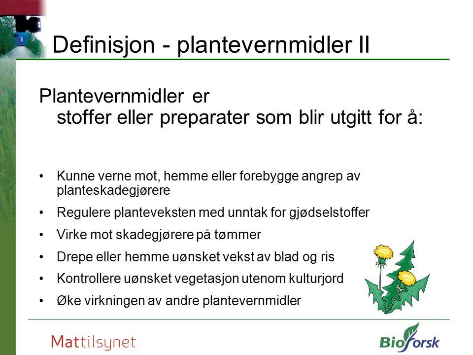 Definisjon - plantevernmidler II