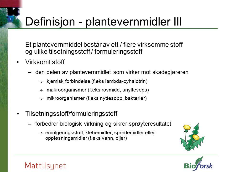 Definisjon - plantevernmidler III