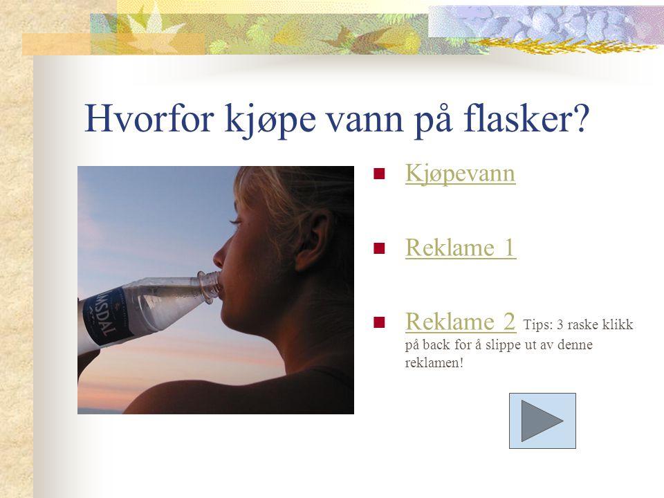 Hvorfor kjøpe vann på flasker