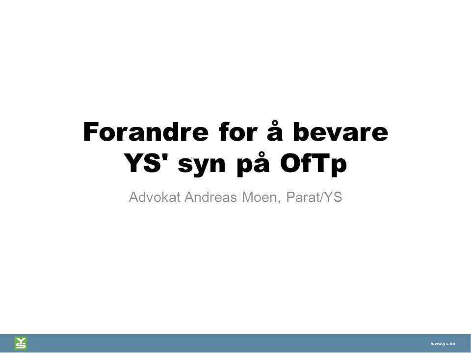 Forandre for å bevare YS syn på OfTp
