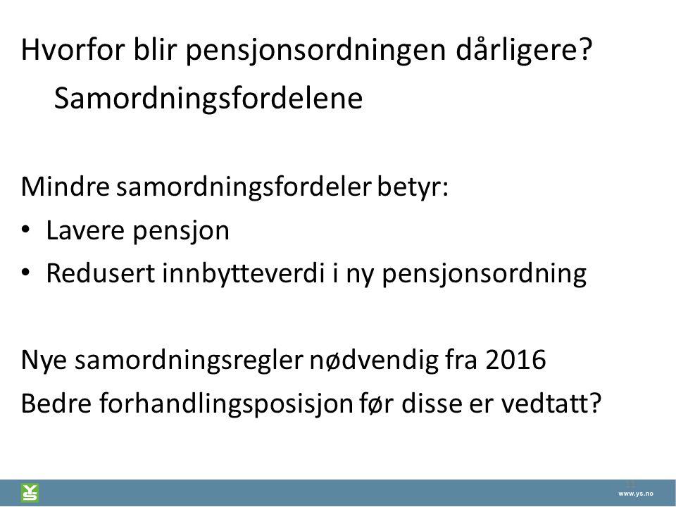 Hvorfor blir pensjonsordningen dårligere Samordningsfordelene