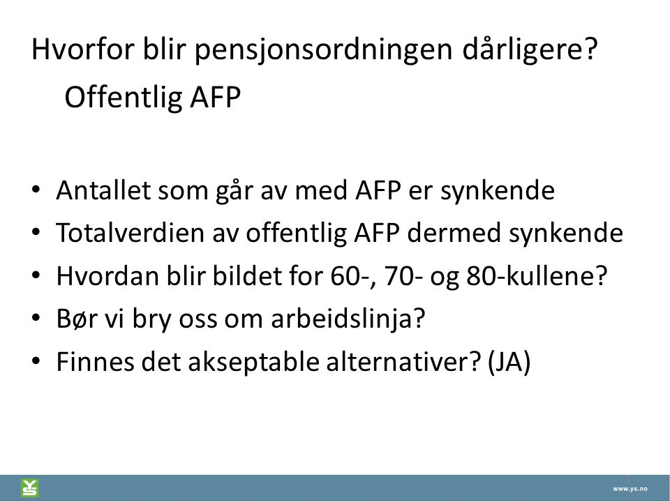 Hvorfor blir pensjonsordningen dårligere Offentlig AFP