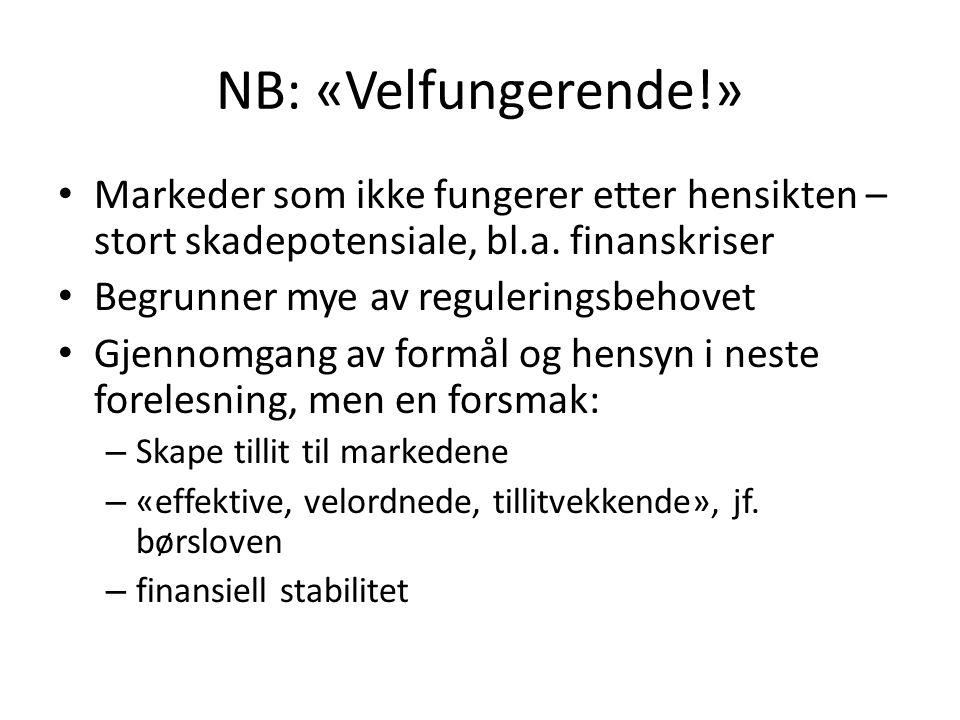 NB: «Velfungerende!» Markeder som ikke fungerer etter hensikten – stort skadepotensiale, bl.a. finanskriser.