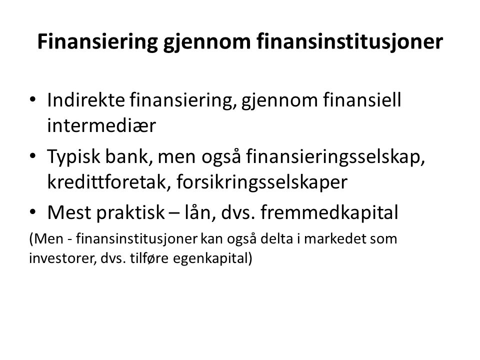 Finansiering gjennom finansinstitusjoner