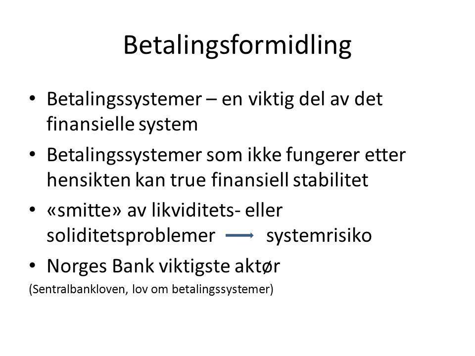 Betalingsformidling Betalingssystemer – en viktig del av det finansielle system.