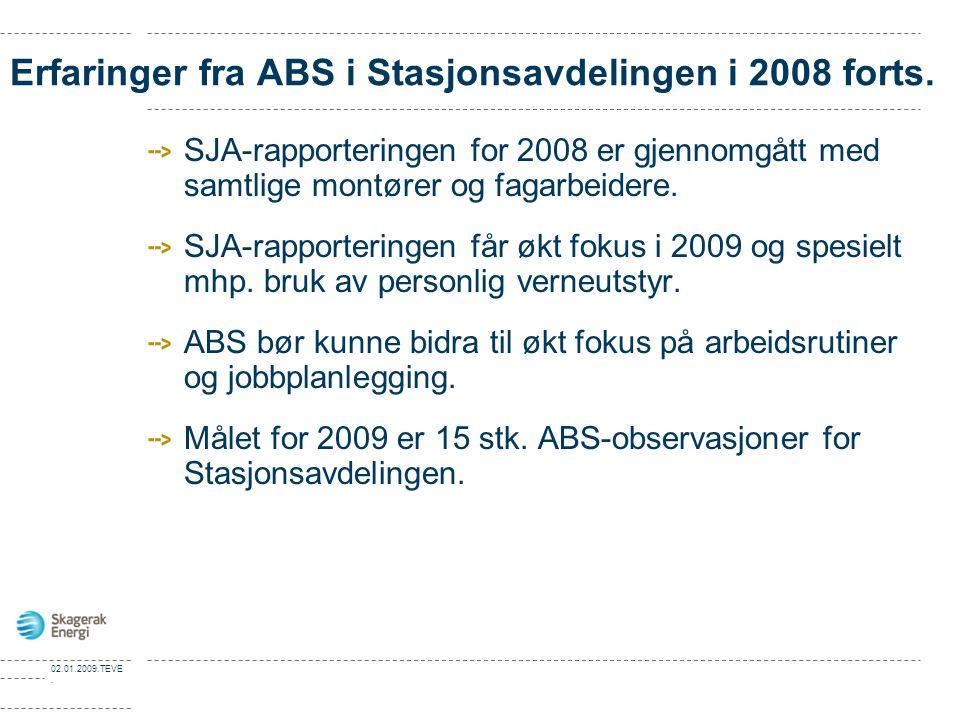 Erfaringer fra ABS i Stasjonsavdelingen i 2008 forts.