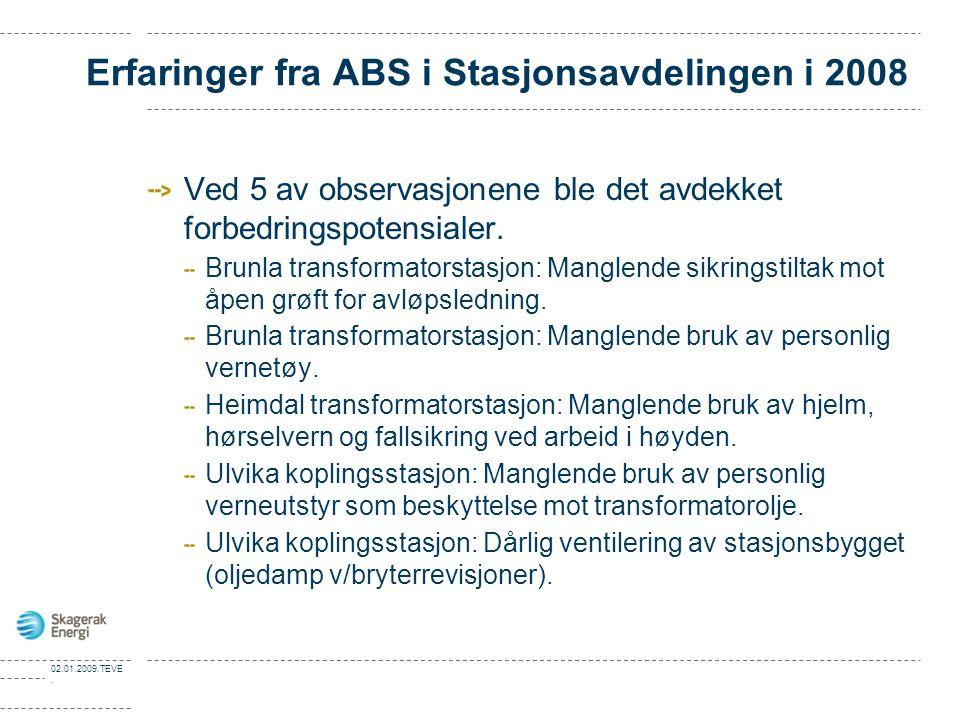 Erfaringer fra ABS i Stasjonsavdelingen i 2008